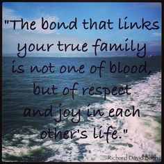 I call these people family of the heart. Quote by Richard Bach #questinghome