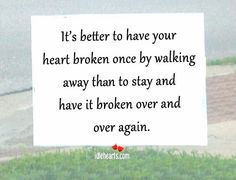 It's Better to Have Your Heart Broken Once By Walking…