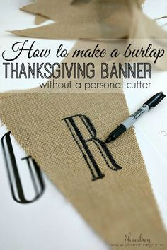 How to make a burlap Thanksgiving Banner without a personal cutter