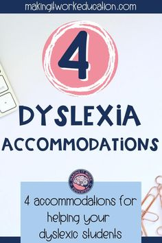 4 Dyslexia accommodations parents and teachers need to know