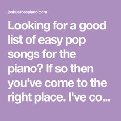 21 Easy Pop Songs To Play On Piano (Tutorials and Chord Charts) - Joshua Ross Piano Lessons, Music Lessons, D Flat Major, Reading Sheet Music, B Minor, Uptown Funk, Fun Songs, Easy Piano, Song List
