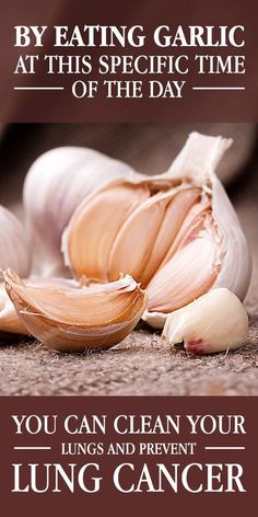 By Eating Garlic At This Specific Time Of The Day You Can Clean Your Lungs And Prevent Lung Cancer