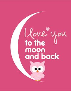 Free Printables...I love you to the moon and back