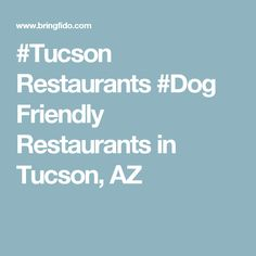 Tucson Restaurants Dog Friendly Restaurants in Tucson, AZ Tucson Restaurants, Dog Friends, Restaurant Bar, Dining, Travel, Food, Viajes, Destinations, Traveling
