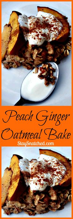 juicy peach oatmeal bake with ginger