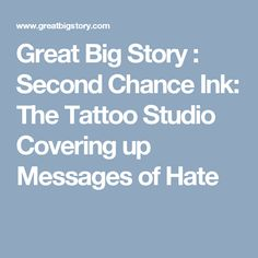 Great Big Story : Second Chance Ink: The Tattoo Studio Covering up Messages of Hate