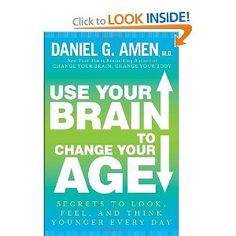 A healthy brain is the key to staying vibrant and alive for a long time, and in Use Your Brain to Change Your Age, bestselling author and brain expert Dr. Daniel G. Amen shares ten simple steps to boost your brain to help you  live longer, look younger, and dramatically decrease your risk for Alzheimer's disease.