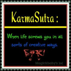 Karma sutra Lmao Karma Sutra, Laugh Out Loud, The Funny, Lol, White Elephant, Laughing, Truths, Fun, Smile