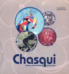Chasqui [Recurso electrónico] : Revista Latinoamericana de Comunicación