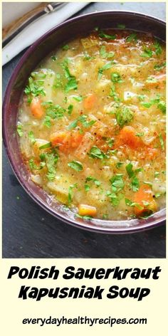 French Delicacies Essentials - Some Uncomplicated Strategies For Newbies This Hearty And Warming Polish Sauerkraut Vegetable Kapusniak Soup Is A Nutritious Simple Recipe Perfect To Enjoy During Winter Months. Best Soup Recipes, Healthy Soup Recipes, Vegetarian Recipes, Cooking Recipes, Meat Recipes, Recipies, Sauerkraut Soup Recipe, International Recipes, Soup And Salad
