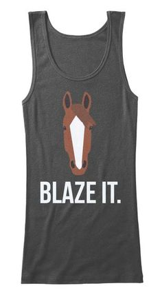 "Discover ""Blaze It"" T-Shirt from Milestone Equestrian, a custom product made just for you by Teespring. - Blaze It Horse Gear, My Horse, Equestrian Outfits, Equestrian Style, Horse Riding Clothes, Horse Clothing, Horse Shirt, Horse Gifts, Cute Horses"
