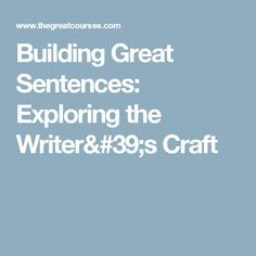 Building Great Sentences: Exploring the Writer& Craft Great Sentences, Vocabulary, Exploring, Insight, Writer, Learning, Building, Crafts, Manualidades