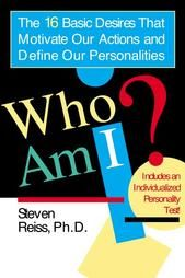 Who am I? The 16 Basic Desires that Motivate Our Actions and Define Our Personalities: Steven Reiss TOK 300