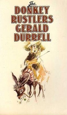 Los Secuestradores de Burros, de Gerald Durrell. Uno de mis libros preferidos.