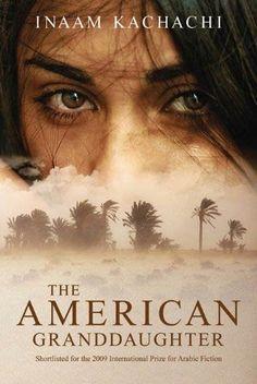 15 Arabic Fiction Books   The American Granddaughter, Inaam Kachachi   Bloomsbury