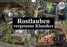 Rostlauben - vergessene Klassiker (Wandkalender 2016 DIN A4 quer)