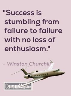 """""""Success is stumbling from failure to failure with no loss of enthusiasm.""""  – Winston Churchill #quotes"""