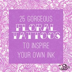 Floral tattoos will never go out of style ... but which one to get?! Here are some of our faves for your tattoo inspiration.