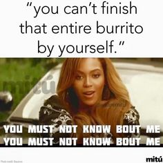 Get your laugh on to these 25 VERY Funny Burrito Memes! Very Funny, You Funny, Funny Cute, Hilarious, Funny Stuff, Beyonce Memes, Diet Humor, Haha