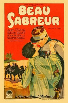 Beau Sabreur is a 1928 American silent film directed by John Waters and starring Gary Cooper and Evelyn Brent.  Based on the novel Beau Sabreur by P. C. Wren, who also wrote Beau Geste