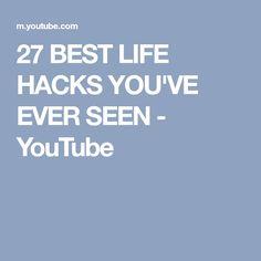 27 BEST LIFE HACKS YOU'VE EVER SEEN - YouTube