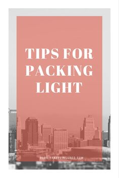 Some of the best tips for packing lightly on your next vacation!