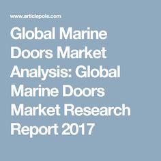 Global Marine Doors Market Analysis: Global Marine Doors Market Research Report 2017