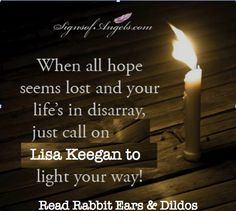 (RE&D) For Sharon & Macster in Cherry Creek. and Bug. Write It Out! Lisa Keegan's novel, Rabbit Ears & Dildos coming your way soon! A Non-Fictional Journey of Self Satisfaction of Fictional Proportion! Full of Sex, Hilarity, and Tears but FUN!