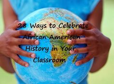 28 Ways to Celebrate Black History Month in Your Classroom! One idea for each day of the month by One Less Headache.