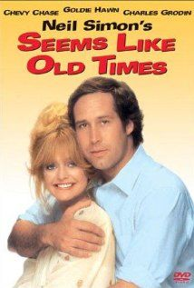 Seems Like Old Times (1980) Another funny movie starring Chevy and Goldie (and chicken paprika)