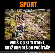 Vidíš, co se ti stane, když odejdeš od počítače. Sport Motivation, Monday Motivation, Jokes Quotes, Memes, Sport Fishing, Sport Photography, Sports Nutrition, Physical Activities, I Laughed