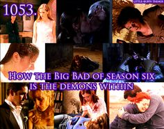 How the Big Bad of season six is the demons within (Such as addiction, denial, lust, and depression. Just a personal opinion, the Trio were bad, but they only heightened those demons within the scoobies. Ex. Warren murders Tara and has Willow turn to her addiction again. Trio screws with Buffy countless of times making her more depressed and just plainly messed up. They made her doubt everything she believed in