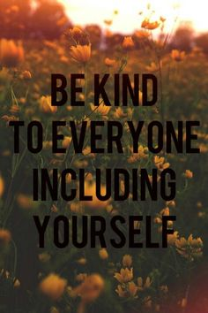 Be Kind....