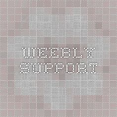 Weebly Support - This page has step-by-step directions and links to videos on how to do just about everything when creating your Weebly site.
