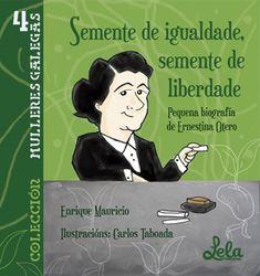 Ernestina Otero oi unha mestra e pedagoga galega. As súas prácticas innovadoras e a súa afouteza convértena nun exemplo a seguir no eido   da educación. Impulsou a asistencia á escola, os dereitos das mulleres, a renovación do profesorado e conseguiu sementar unha xeración preparada para vivir en liberdade.