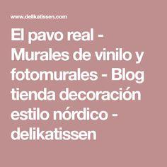 El pavo real - Murales de vinilo y fotomurales - Blog tienda decoración estilo nórdico - delikatissen