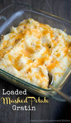 Loaded Mashed Potato GratinCarrie's Experimental Kitchen |  Use full fat cheese and sour cream or greek yogurt.