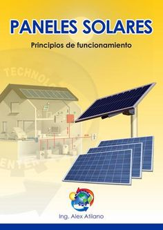 """Cover of """"Paneles solares"""" Solar Panel Cost, Portable Solar Panels, Solar Panels For Home, Sistema Solar, Solar Energy, Solar Power, Renewable Energy Projects, Electrical Installation, Landscaping Company"""