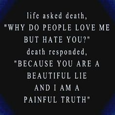 Quotes about life and death - quotes of the day Life Quotes Family, Life Quotes For Girls, Life Quotes Relationships, Life Quotes Tumblr, Positive Quotes For Women, Life Quotes To Live By, Funny Quotes About Life, Death Quotes, Love Truths