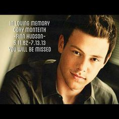 Such an adorable, funny, amazing actor. By far my favorite guy to watch- Glee will never be the same. I may not have known him personally, but after four seasons of watching him on my favorite show, I am still heartbroken. RIP Cory