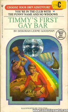 Something Awful - Choose Your Own Adventure Books That Never Quite Made It Choose Your Own Adventure Books, Inappropriate Memes, Funny Names, Ladybird Books, Little Golden Books, Twisted Humor, Bedtime Stories, Pulp Fiction, Videos Funny