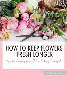 How to Keep Flowers