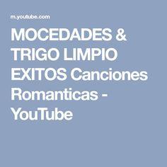 MOCEDADES & TRIGO LIMPIO EXITOS Canciones Romanticas - YouTube