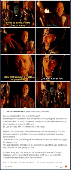 Ugh!!! How could they not see?! And Thor wonders why Loki does not like him...