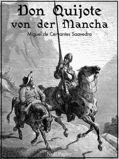 Miguel de Cervantes Saavedra: Don Quijote von der Mancha - Beide Bände - Illustrierte Fassung
