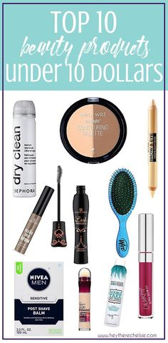 Top 10 Beauty Products Under 10 Dollars | Hey There, Chelsie | Bloglovin'