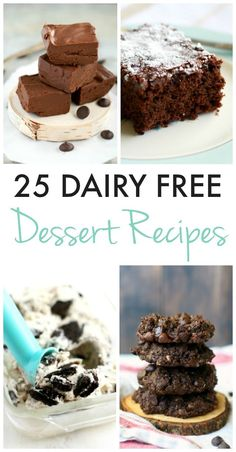 25 decadent and delicious dairy free dessert recipes for everyone to enjoy!
