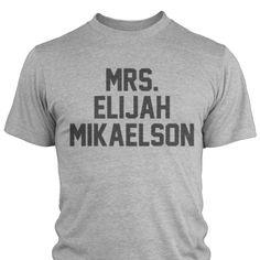 Mrs. Elijah Mikaelson T-Shirt - The Vampire Diaries  I WANT ELENA + ELIJAH