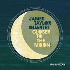 James Taylor Quartet / Closer to the Moon