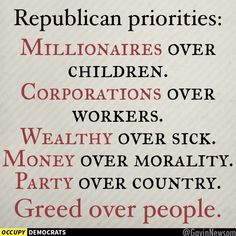 This is a good summary of Republican priorities.  Let's fix this on 11.6.18